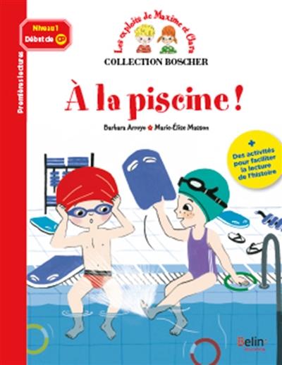 À la piscine ! / texte et dossier, Barbara Arroyo | Arroyo, Barbara (1962-....). Auteur