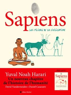 Sapiens. Vol. 2. Les piliers de la civilisation