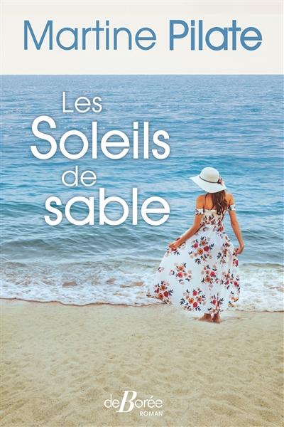 Les Soleils de sable | Pilate, Martine. Auteur