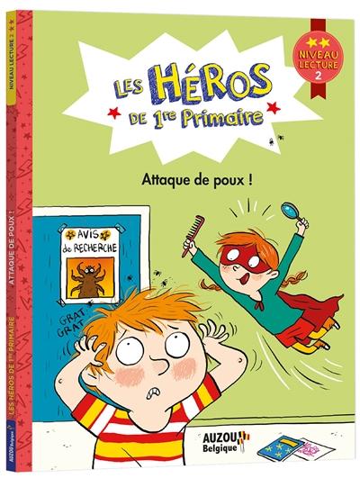 Les héros de 1re primaire. Attaque de poux ! : niveau lecture 2