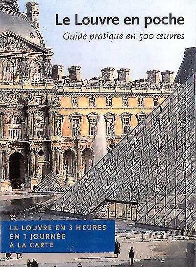 Le Louvre en poche : guide pratique en 500 oeuvres | Mignot, Claude, auteur
