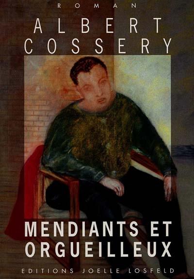 Mendiants et orgueilleux : roman / Albert Cossery | Cossery, Albert (1913-2008). Auteur