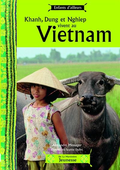 Khanh, Dung et Nghiep vivent au Vietnam / Alexandre Messager | Messager, Alexandre. Auteur