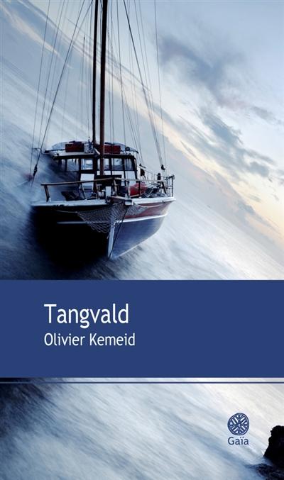 Tangvald | Kemeid, Olivier. Auteur