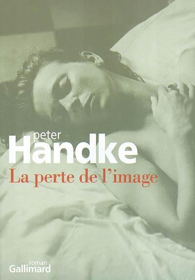 La perte de l'image ou Par la sierra de Gredos | Handke, Peter (1942-....)