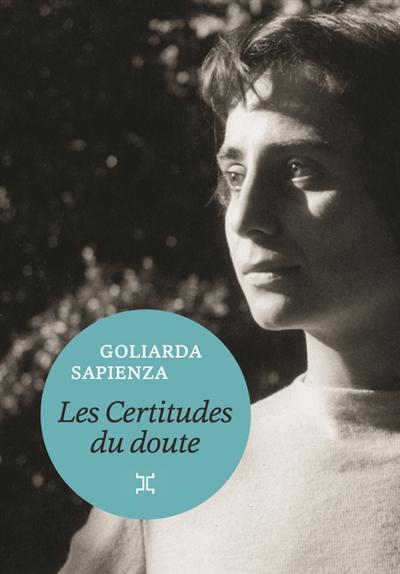 Les certitudes du doute / Goliarda Sapienza | Sapienza, Goliarda (1924-1996). Auteur