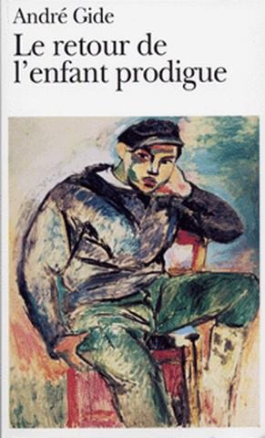 Le retour de l'enfant prodigue   André Gide (1869-1951). Auteur