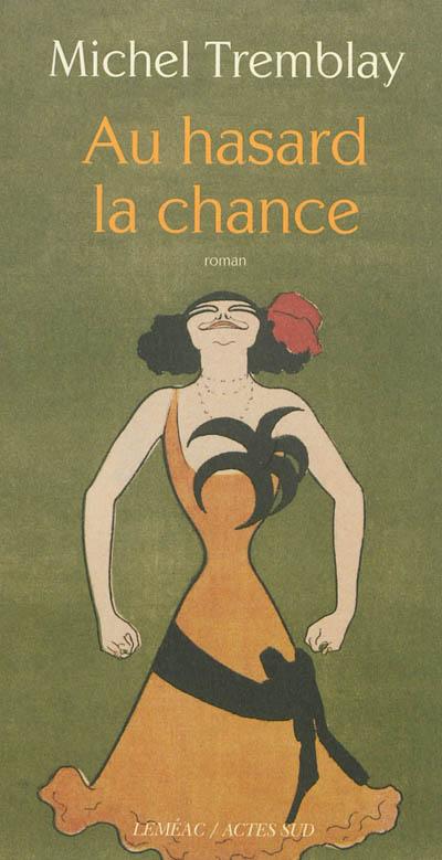 Au hasard la chance | Tremblay, Michel. Auteur
