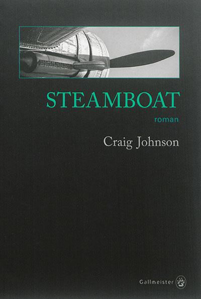 Steamboat | Johnson, Craig (1961-....). Auteur