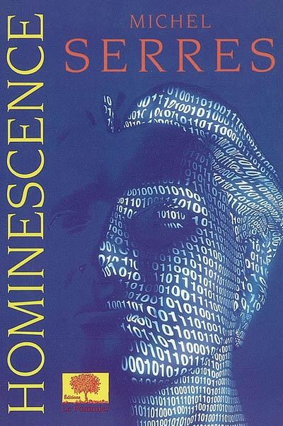 Hominescence | Serres, Michel (1930-....). Auteur