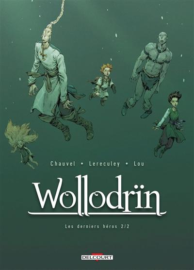 Wollodrïn. Vol. 10. Les derniers héros. Vol. 2