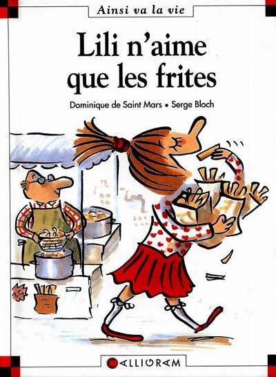 Lili n'aime que les frites | Saint-Mars, Dominique de (1949-....). Auteur