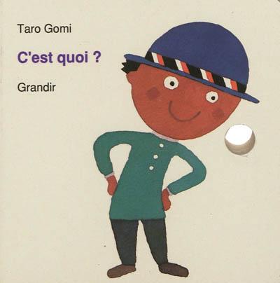 C'est quoi ? | Tarō Gomi (1945-....)