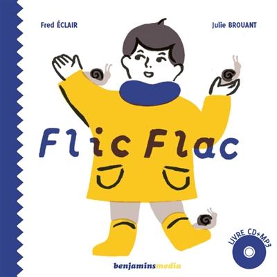 Flic Flac / Fed Eclair, Julie Brouant | Brouant, Julie. Illustrateur