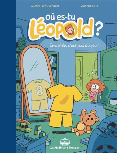 Où es-tu Léopold ?. Vol. 1. Invisible, c'est pas du jeu !