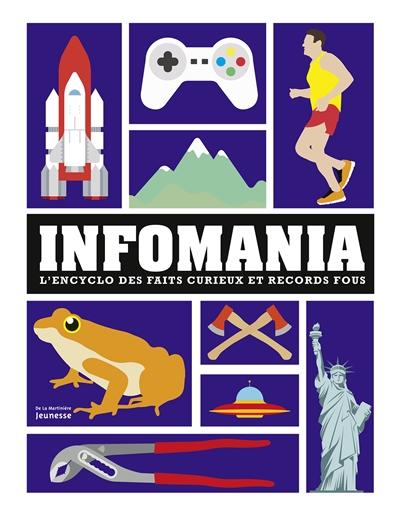 Couverture de : Infomania : l'encyclo des faits curieux et records fous