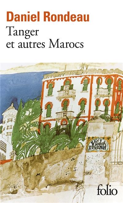 Tanger et autres Marocs | Rondeau, Daniel (1948-....). Auteur
