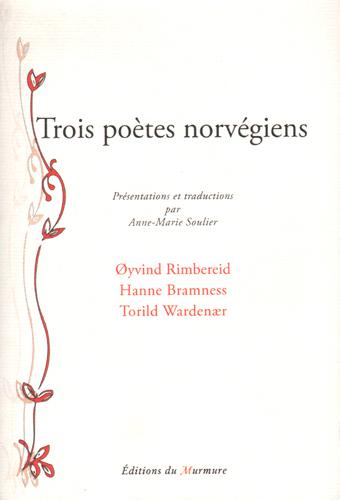 Trois poètes norvégiens | Rimbereid, Øyvind (1966-....)