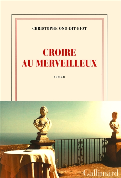 Croire au merveilleux | Ono-dit-Biot, Christophe (1975-....). Auteur