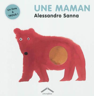 Une maman | Alessandro Sanna (1975-....). Auteur