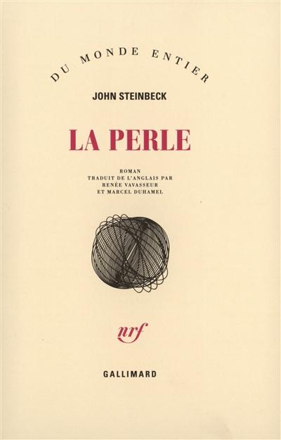 perle (La) : roman | Steinbeck, John (1902-1968). Auteur