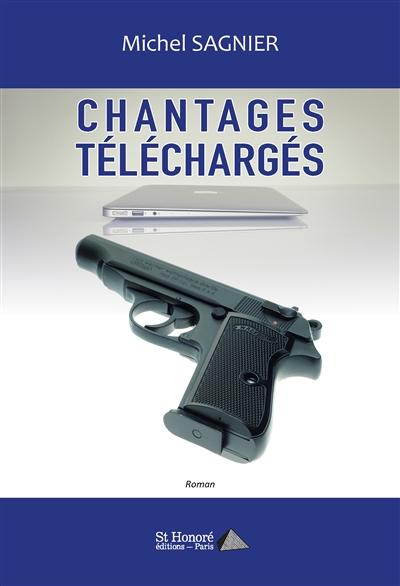 Chantages téléchargés