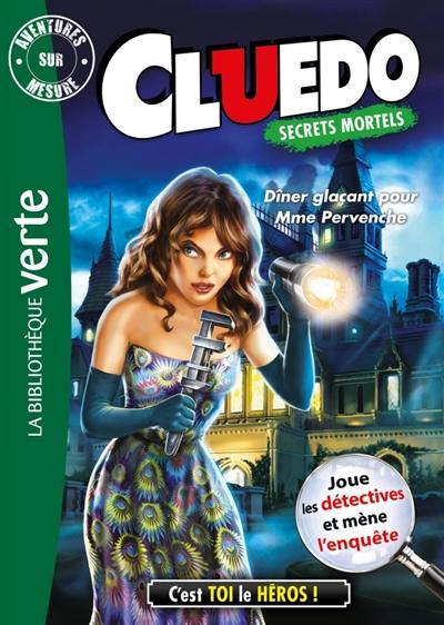 Cluedo. Vol. 18. Dîner glaçant pour Mme Pervenche