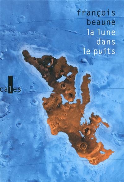 La lune dans le puits : des histoires vraies de Méditerranée | Beaune, François (1978-....). Auteur