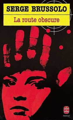La Route obscure | Brussolo, Serge (1951-...)
