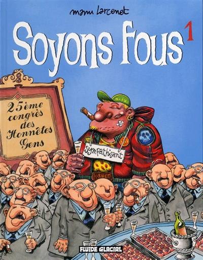 Soyons Fous   Larcenet, Manu (1969-....). Auteur. Illustrateur