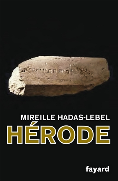 Hérode / Mireille Hadas-Lebel   Hadas-Lebel, Mireille (1940-....). Auteur