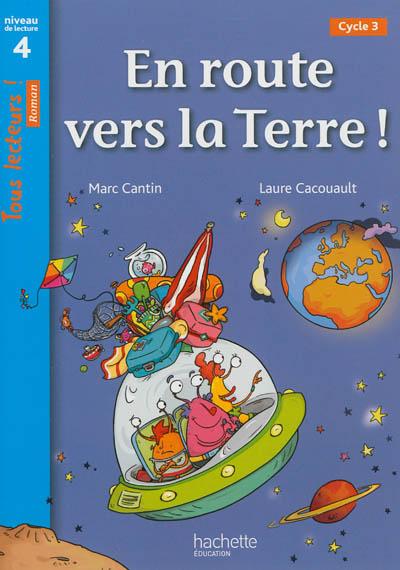 En route vers la Terre, cycle 3 : niveau de lecture 4