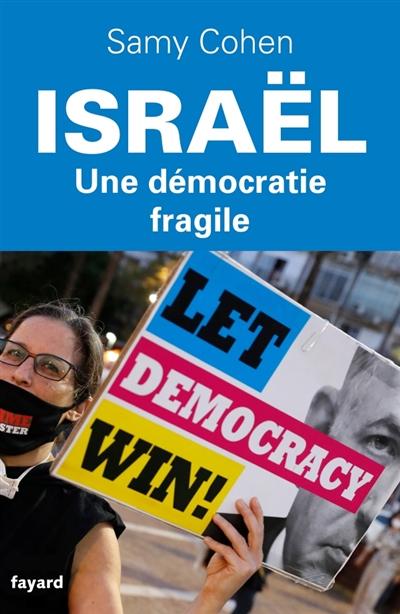 Israël : une démocratie fragile