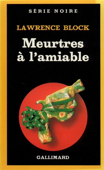 Meurtres à l'amiable | Block, Lawrence (1938-....)