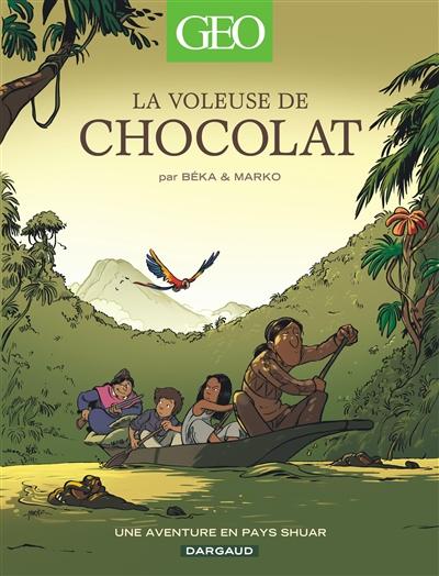 voleuse de chocolat (La) : une aventure en pays shuar |
