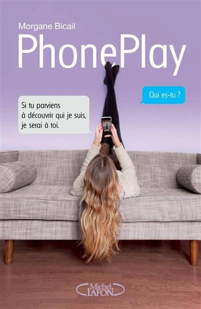 PhonePlay / Morgane Bicail | Bicail, Morgane (200.-....). Auteur