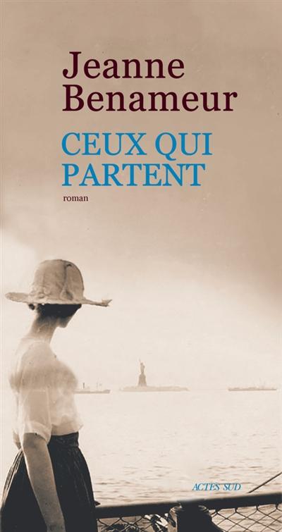 Ceux qui partent : roman   Benameur, Jeanne. Auteur