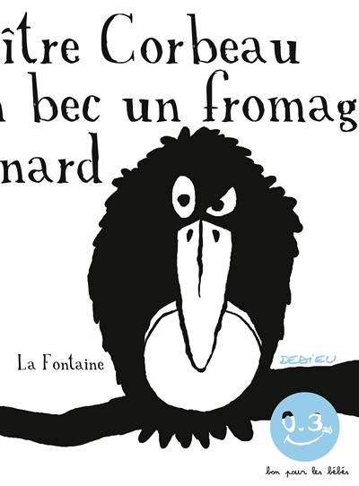 Le corbeau et le renard | Thierry Dedieu (1955-....). Illustrateur