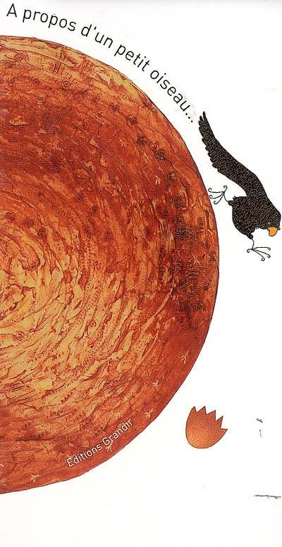 A propos d'un petit oiseau... qui ne voulait pas apprendre à voler | Sadat, Mandana, auteur, illustrateur