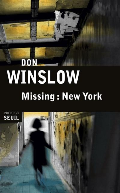 Missing : New York | Winslow, Don (1953-....). Auteur
