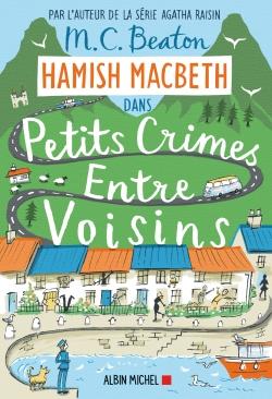 Hamish MacBeth. Vol. 9. Petits crimes entre voisins