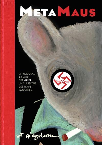 MetaMaus : un nouveau regard sur Maus, un classique des temps modernes   Spiegelman, Art (1948-....). Auteur