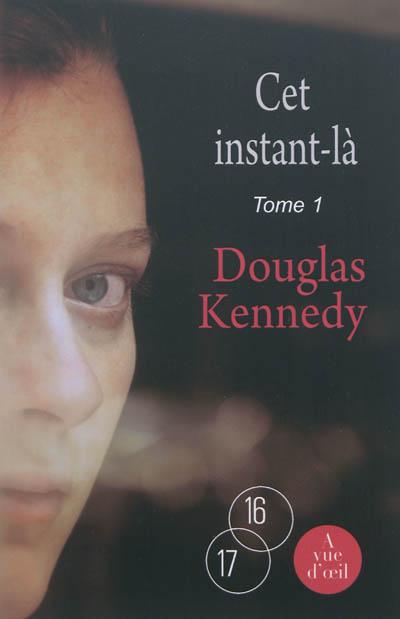 Cet instant-là / Douglas Kennedy   Kennedy, Douglas (1955-....). Auteur