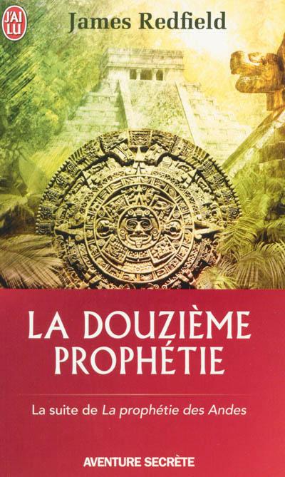 La douzième prophétie : l'heure décisive