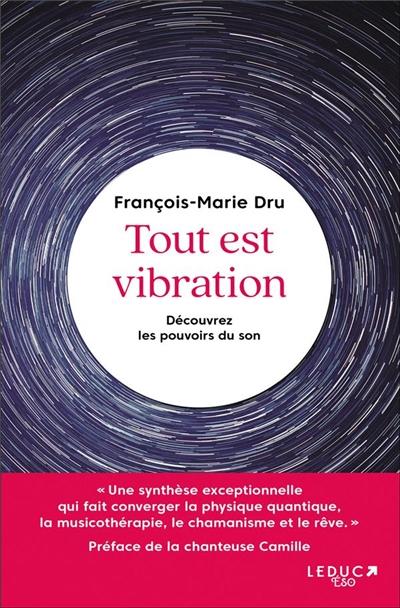 Tout est vibration : découvrez les pouvoirs du son