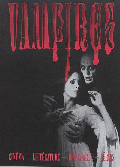 Vampires : cinéma, littérature, beaux-arts, séries |