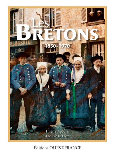 Bretons (Les) : 1850-1970 | Jigourel, Thierry (1960-....). Auteur