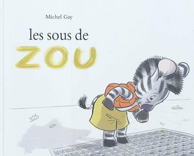 sous de Zou (Les)   Gay, Michel (1947-....). Auteur