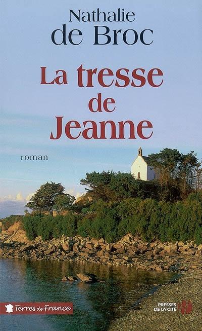 La tresse de Jeanne : roman / Nathalie de Broc | Broc, Nathalie de (1955-....). Auteur