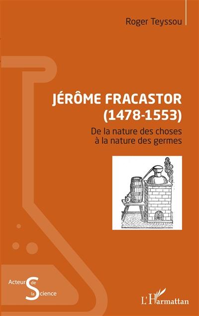 Jérôme Fracastor (1478-1553) : de la nature des choses à la nature des germes